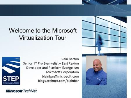 Click to edit Master title style TechNet goes virtual Blain Barton Senior IT Pro Evangelist – East Region Developer and Platform Evangelism Microsoft Corporation.