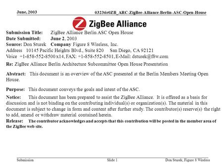 03236r0ZB_ARC-ZigBee-Alliance-Berlin-ASC-Open-House Submission June, 2003 Don Sturek, Figure 8 WirelessSlide 1 Submission Title: ZigBee Alliance Berlin.