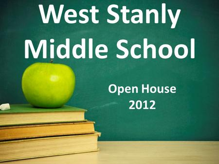 West Stanly Middle School Open House 2012. Vision WSMS creates 21 st century learning experiences through a commitment to high quality education, student.