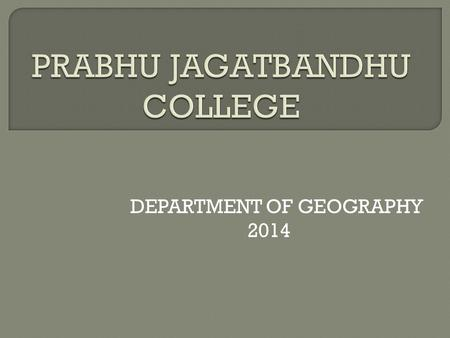 DEPARTMENT OF GEOGRAPHY 2014. © Debabrata Ghosh  Discuss economic issues related to agriculture and the environment  Consider solutions to natural.