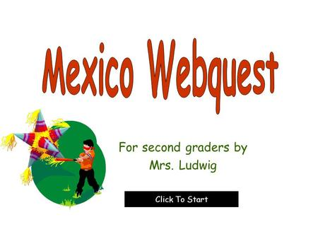For second graders by Mrs. Ludwig Click To Start.