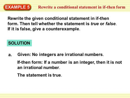 EXAMPLE 5 Rewrite a conditional statement in if-then form
