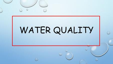 WATER QUALITY. Sources of Water Pollution Water pollution results from some physical or chemical change that adversely affects human health or the health.
