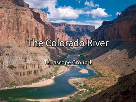 History Ecology of the river in the past and in the present Colorado River Compact 1922 Past and present use – major projects along the river Physical.