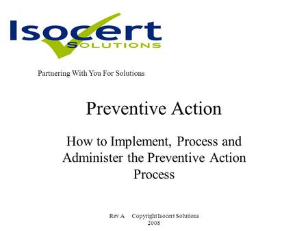 How to Implement, Process and Administer the Preventive Action Process