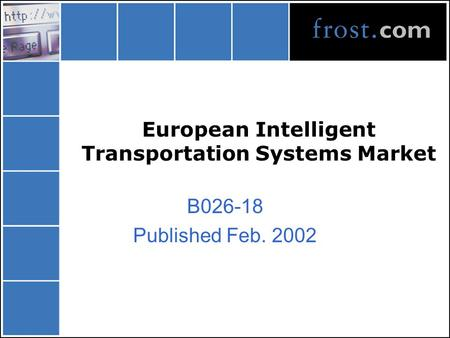 European Intelligent Transportation Systems Market B026-18 Published Feb. 2002.