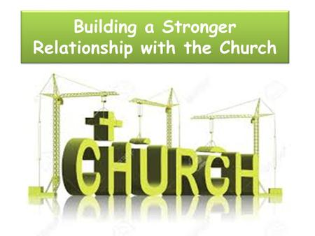 Building a Stronger Relationship with the Church.
