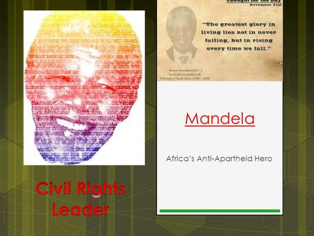 Mandela Africa's Anti-Apartheid Hero. Born in Transkei, South Africa.