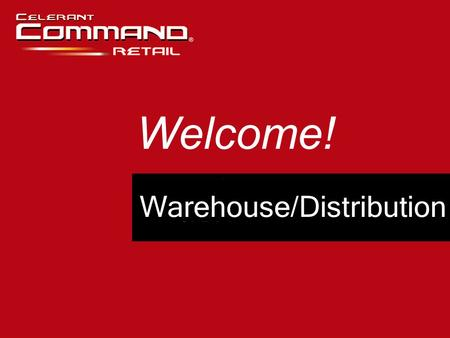 Warehouse/Distribution Welcome!. Why Use Warehouse Functions? Track Inventory By Location Move Cases Instead of Units Perform Picks for Allocations Which.