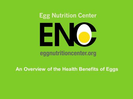An Overview of the Health Benefits of Eggs. The Nutrition in an Egg is Second to None Eggs have been a staple in the human diet for thousands of years.