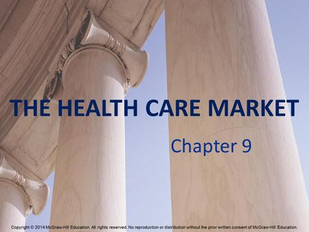 THE HEALTH CARE MARKET Chapter 9.