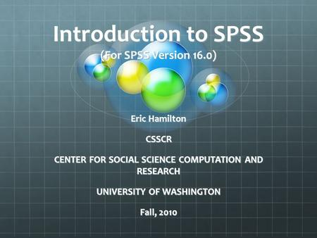Introduction to SPSS (For SPSS Version 16.0)