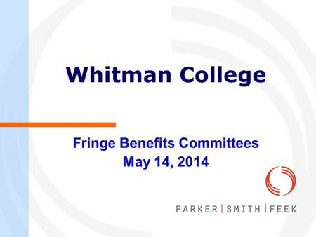 Whitman College Fringe Benefits Committees May 14, 2014.
