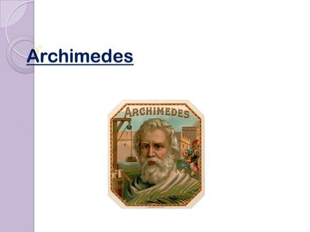 Archimedes. Archimedes was a Greek scientist. He was an inventor, an astronomer, and a mathematician. He was born in the town of Syracuse in Sicily.