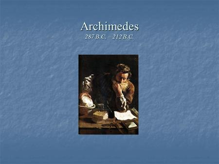 the life and contributions to math and science of archimedes Examines archimedes' life, his work, and the science profiles more than 150 women from antiquity to the present who have made contributions in science and math.