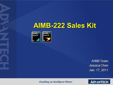 AIMB-222 Sales Kit AIMB Team Jessica Chen Jan. 17, 2011.