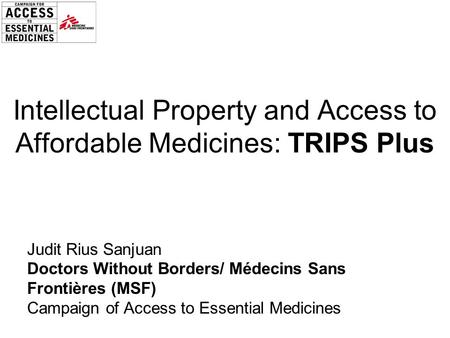 Intellectual Property and Access to Affordable Medicines: TRIPS Plus