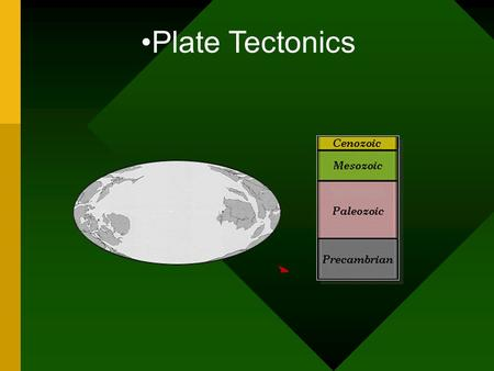 Plate Tectonics. What is Plate Tectonics The Earth is broken into large Plates. The size and position of Plates change. Plate edges colliding - geologic.