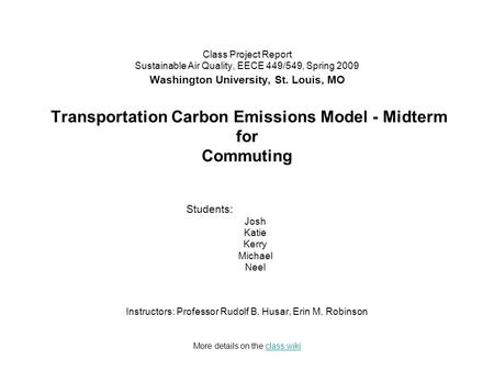 Class Project Report Sustainable Air Quality, EECE 449/549, Spring 2009 Washington University, St. Louis, MO Transportation Carbon Emissions Model - Midterm.