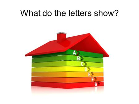 What do the letters show?. Homework Explain how solar panels can be used to heat buildings and water.