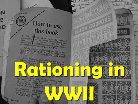 Rationing in WWII. Before the Second World War began, Britain imported about 55 million tons of food from many different countries every year.