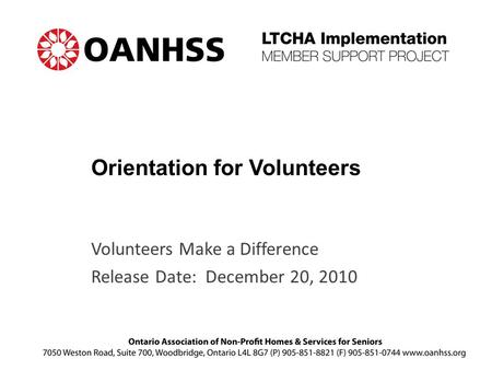 Orientation for Volunteers Volunteers Make a Difference Release Date: December 20, 2010.