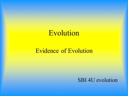 Evolution Evidence of Evolution