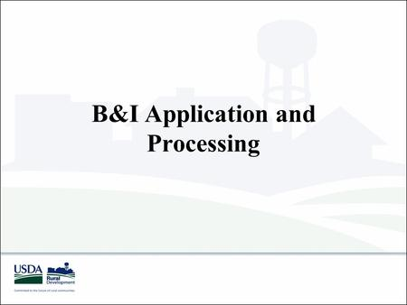 B&I Application and Processing. Program Regulations RD Instructions - 4279-A - general 4279-B - processing 4287-B - servicing.