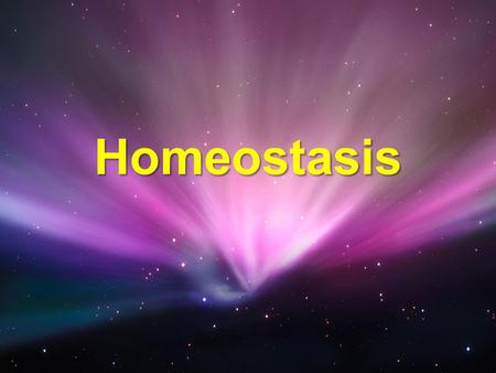 Homeostasis. Homeostasis The term is derived from the Greek word meaning 'to stay the same'The term is derived from the Greek word meaning 'to stay the.