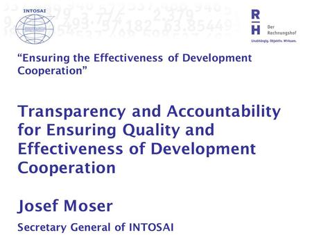 """Ensuring the Effectiveness of Development Cooperation"" Transparency and Accountability for Ensuring Quality and Effectiveness of Development Cooperation."