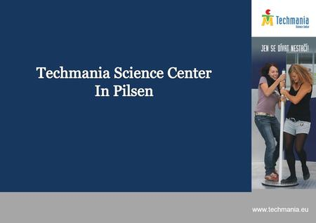 "Www.techmania.eu. FOLLOW YOUR MISSION Techmania - partner for education www.techmania.eu Which indicators show the successful ""science center""? Is that."