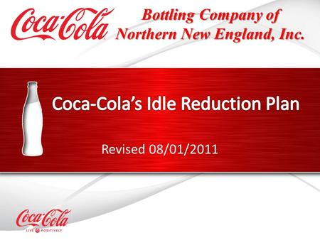 Bottling Company of Northern New England, Inc. Revised 08/01/2011.