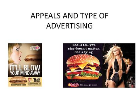 APPEALS AND TYPE OF ADVERTISING. Appeals and Type of Advertising (Leech, English in Advertising, chapter 6) The particular appeal (and therefore the particular.