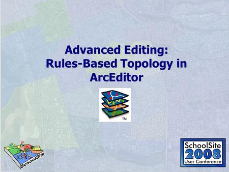 Advanced Editing: Rules-Based Topology in ArcEditor.