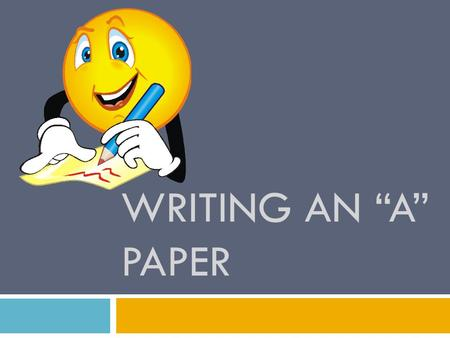 "Writing an ""A"" Paper."