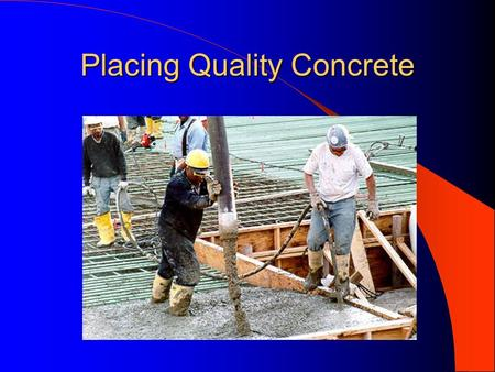 Placing Quality Concrete Control of Portland Cement Concrete Concrete can be designed and produced to give the desired strength under lab conditions,