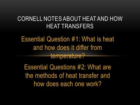 Cornell notes about heat and how heat transfers