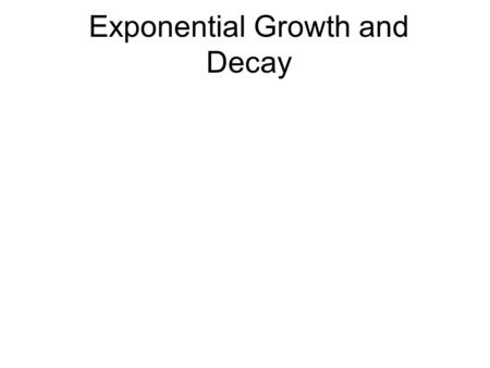 Exponential Growth and Decay. Linear GrowthExponential Growth Page 5.