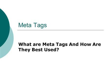 Meta Tags What are Meta Tags And How Are They Best Used?