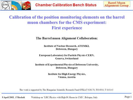 Chamber Calibration Bench Status Barrel Muon Alignment Group 9 April 2003, J MocholíWorkshop on LHC Physics with High-Pt Muons in CMS'', Bologna, Italy.