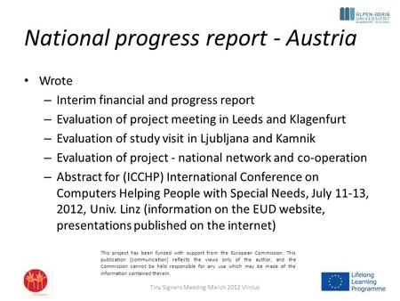 National progress report - Austria Wrote – Interim financial and progress report – Evaluation of project meeting in Leeds and Klagenfurt – Evaluation of.