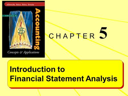 Introduction to Financial Statement Analysis Introduction to Financial Statement Analysis C H A P T E R 5.