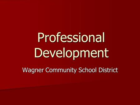 Professional Development Wagner Community School District.