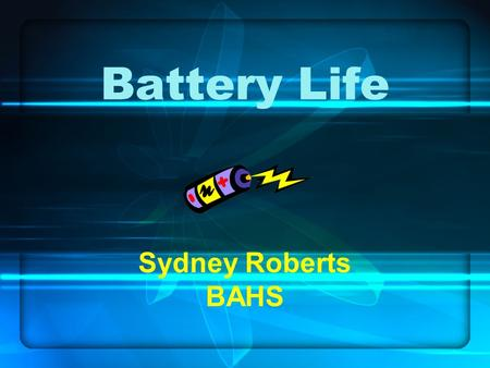 Battery Life Sydney Roberts BAHS. Problem Which brand of battery will last the longest?
