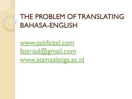 THE PROBLEM OF TRANSLATING BAHASA-ENGLISH