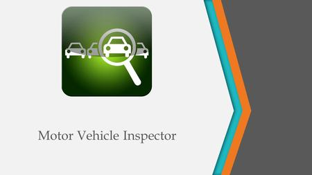 Motor Vehicle Inspector. About Mobile vehicle Inspector is application for traffic check post officers to fine and maintain the records for the defaulting.