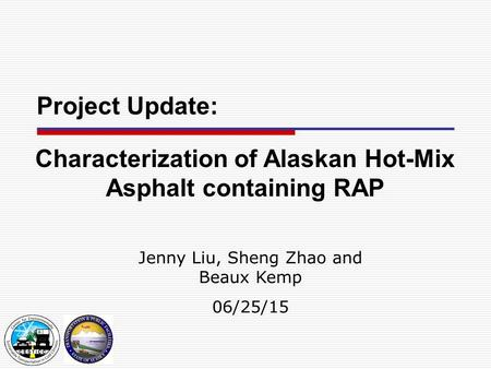 Characterization of Alaskan Hot-Mix Asphalt containing RAP