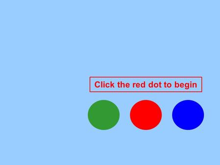 Click the red dot to begin. 6 x 6 9 x 9 x 9 8484 7272 Exponents fun quiz Practice with Fun 4343 2525.