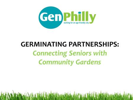 GERMINATING PARTNERSHIPS: Connecting Seniors with Community Gardens.