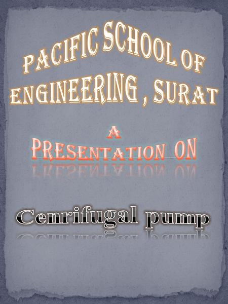 Pacific school of Engineering , surat A Presentation  on